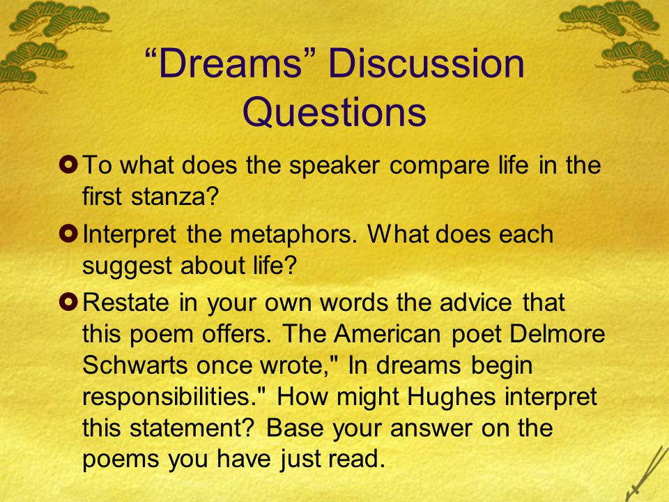 Dreams Discussion Questions  To what does the speaker compare life in the first stanza.