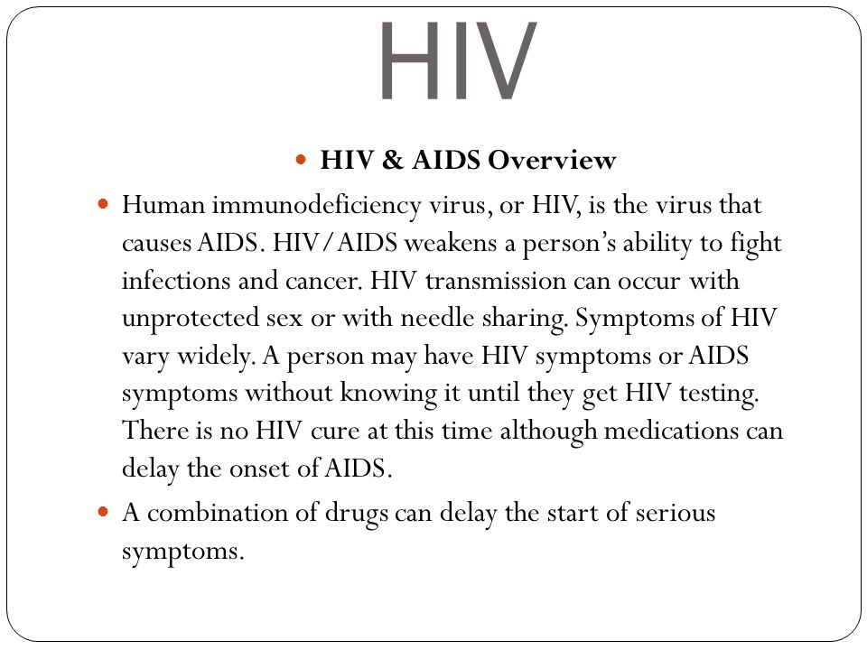 HIV HIV & AIDS Overview Human immunodeficiency virus, or HIV, is the virus that causes AIDS. HIV/AIDS weakens a person's ability to fight infections a