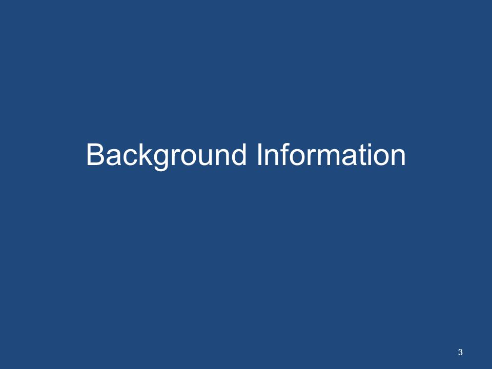 3 Background Information