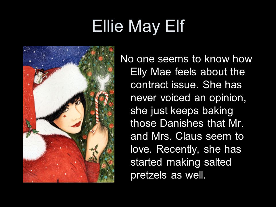 Ellie May Elf No one seems to know how Elly Mae feels about the contract issue.