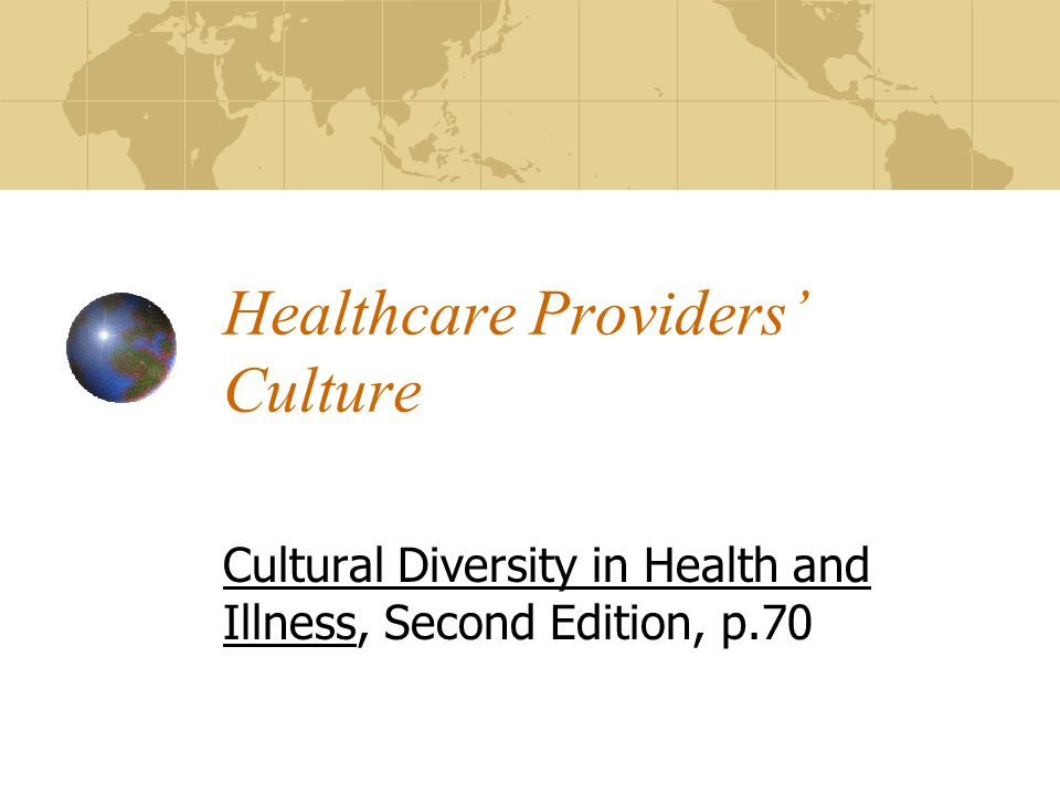 Healthcare Providers' Culture Cultural Diversity in Health and Illness, Second Edition, p.70
