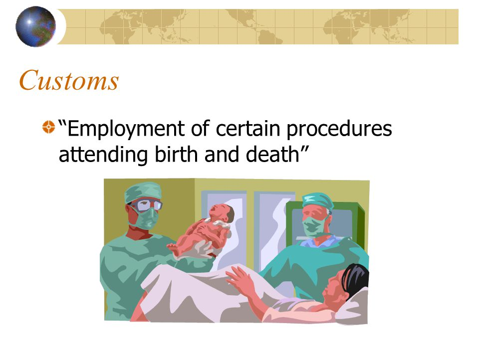 """Customs """"Employment of certain procedures attending birth and death"""""""