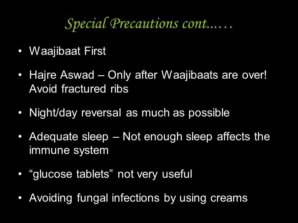 15 Special Precautions cont...… Waajibaat First Hajre Aswad – Only after Waajibaats are over! Avoid fractured ribs Night/day reversal as much as possi