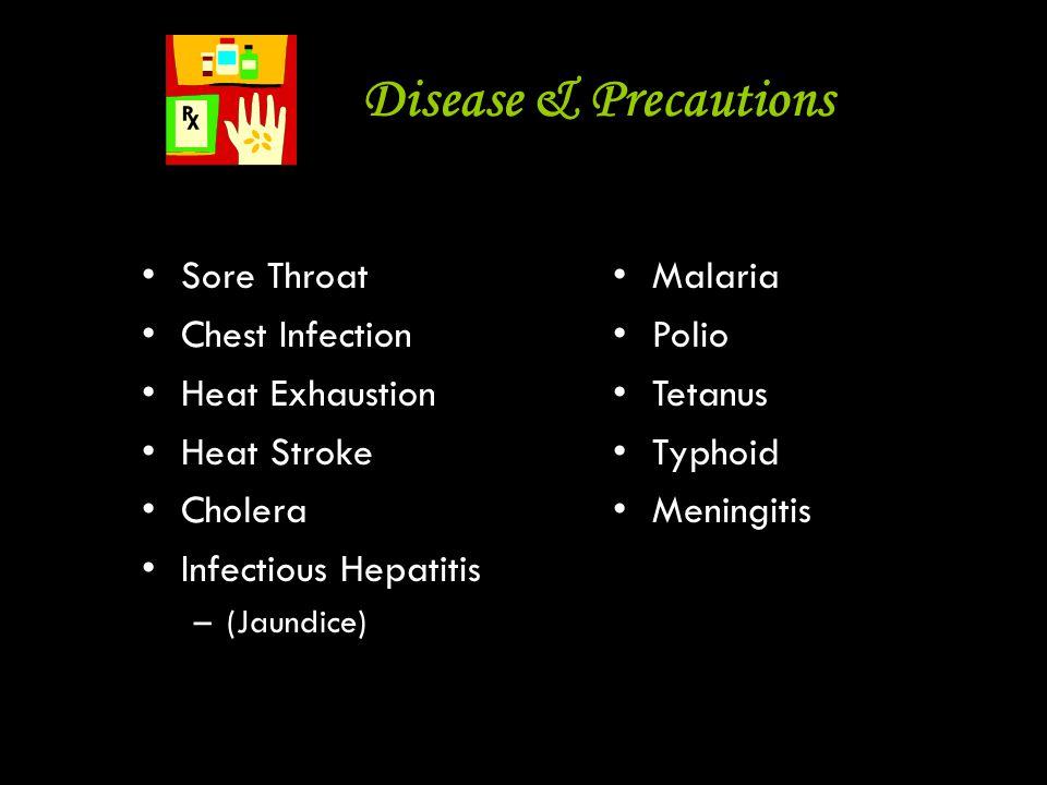 9 Sore Throat Chest Infection Heat Exhaustion Heat Stroke Cholera Infectious Hepatitis –(Jaundice) Disease & Precautions Malaria Polio Tetanus Typhoid