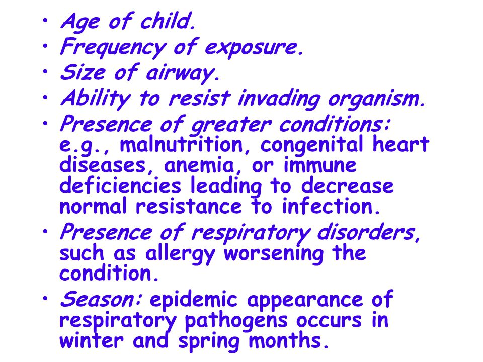 Age of child.Frequency of exposure. Size of airway.
