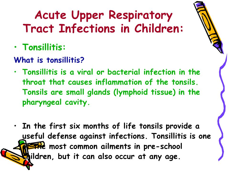 Acute Upper Respiratory Tract Infections in Children: Tonsillitis: What is tonsillitis.