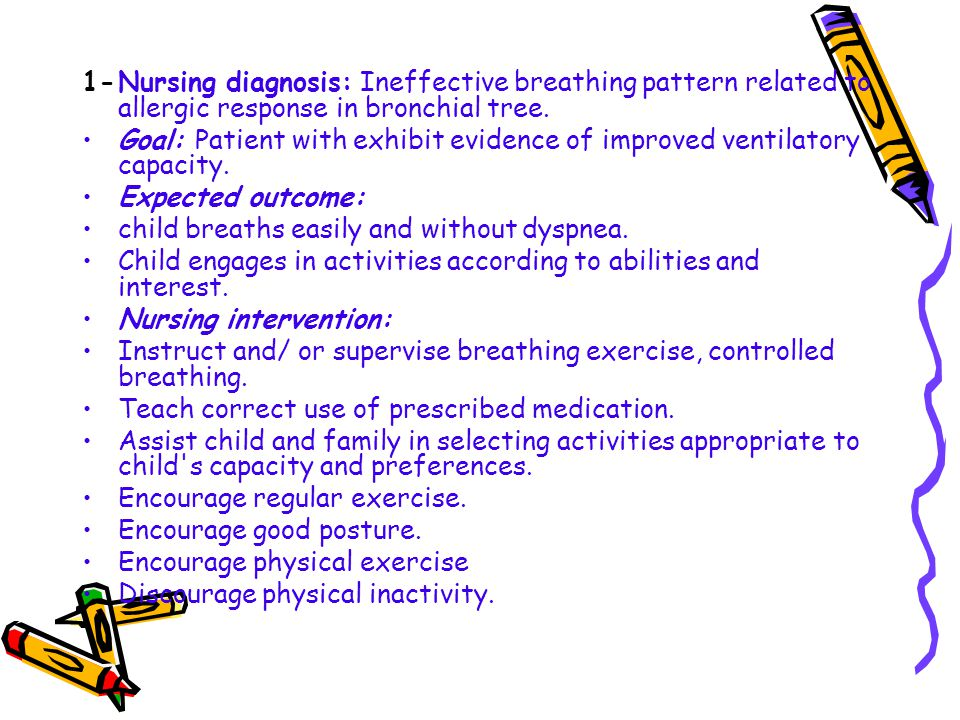 1-Nursing diagnosis: Ineffective breathing pattern related to allergic response in bronchial tree.