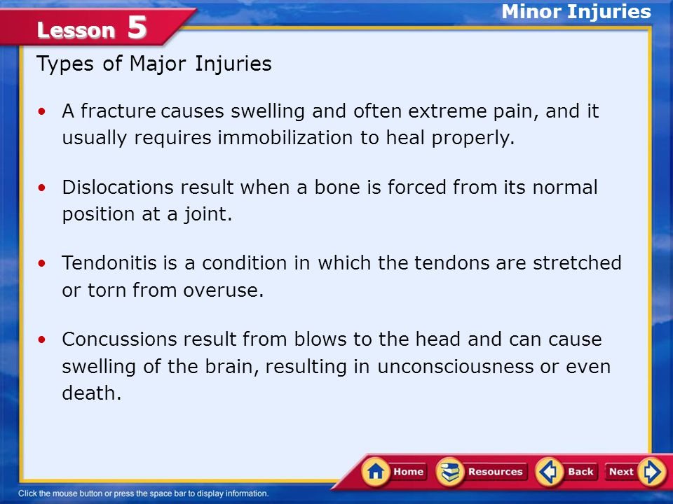 Lesson 5 Symptoms of Major Injuries Extreme pain may signal that you have a major injury.