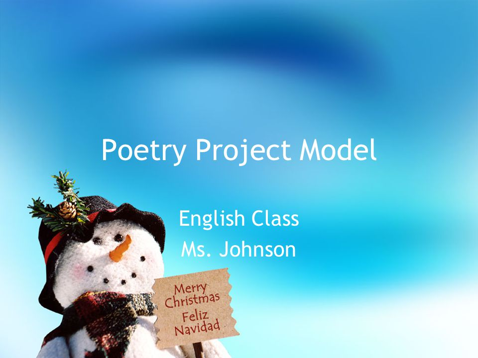 Poetry Project Model English Class Ms. Johnson