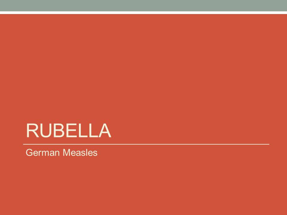RUBELLA German Measles