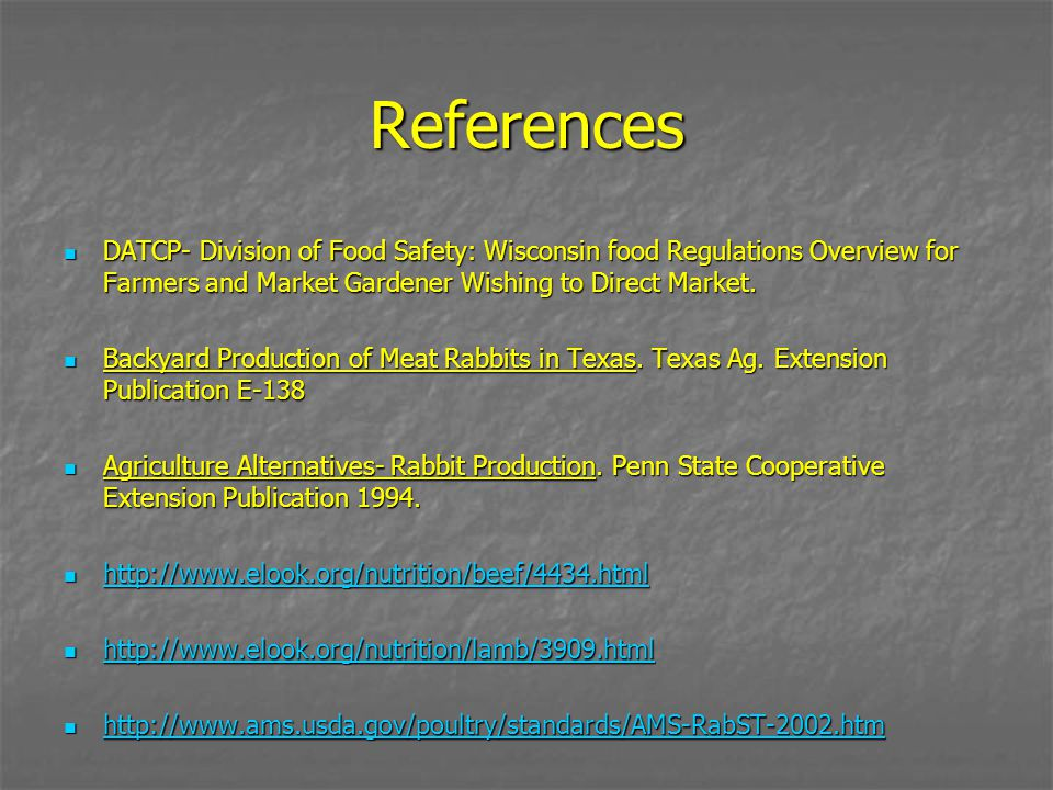 References DATCP- Division of Food Safety: Wisconsin food Regulations Overview for Farmers and Market Gardener Wishing to Direct Market. DATCP- Divisi