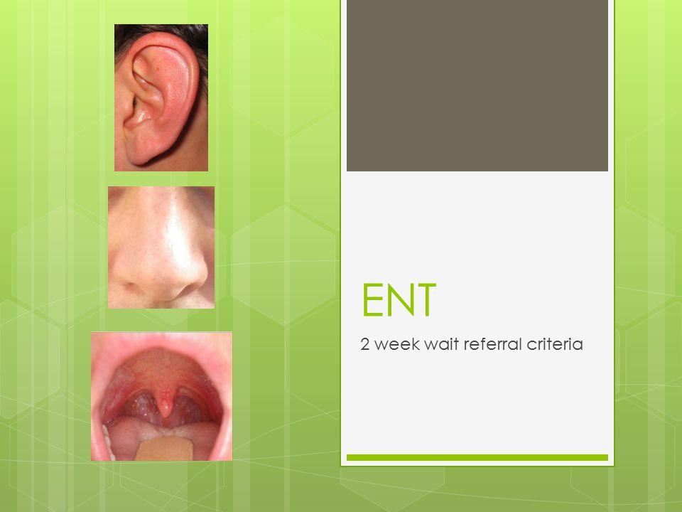 ENT 2 week wait referral criteria