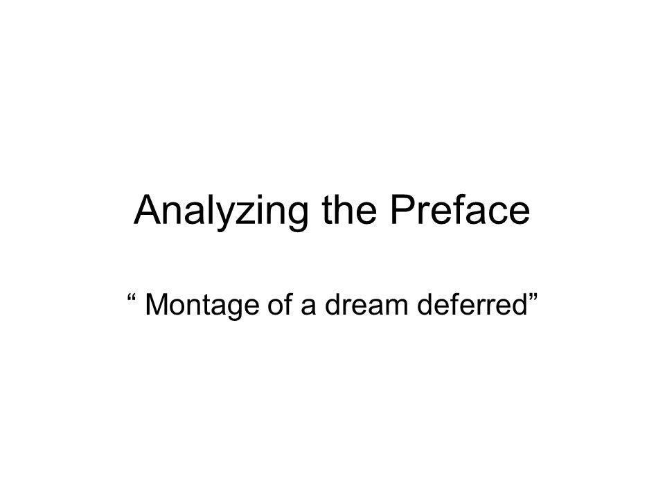 """Analyzing the Preface """" Montage of a dream deferred"""""""