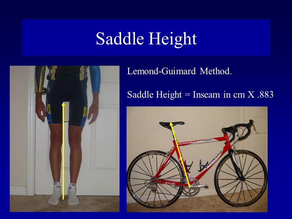 Lemond-Guimard Method. Saddle Height = Inseam in cm X.883 Saddle Height