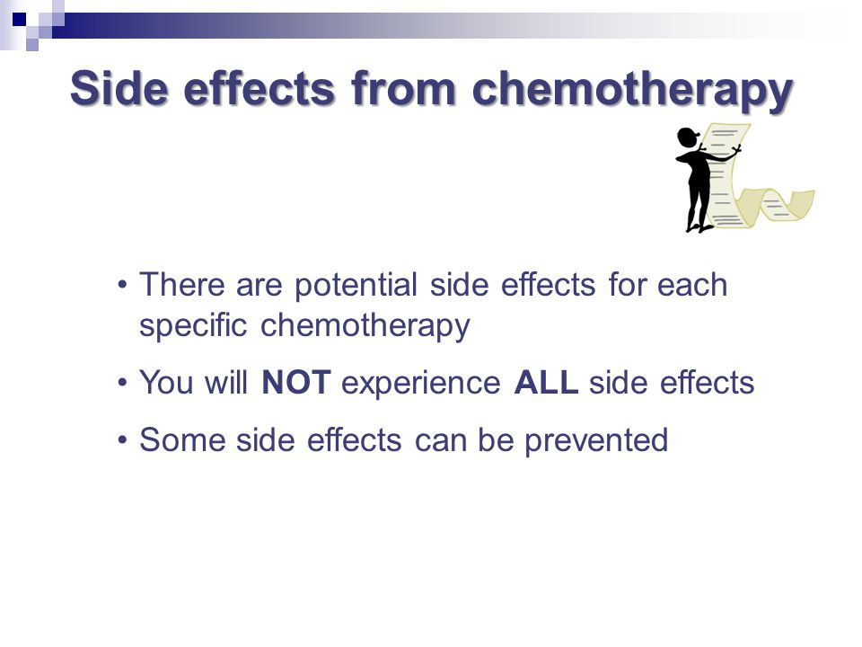 Side effects from chemotherapy There are potential side effects for each specific chemotherapy You will NOT experience ALL side effects Some side effe