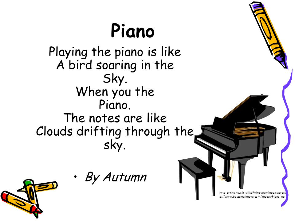 httplay the keys it is likeFlying your fingers across p://www.bestsmallmove.com/images/Piano.jpg Piano Playing the piano is like A bird soaring in the