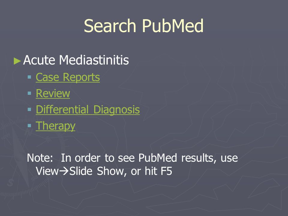 Search PubMed ► ► Acute Mediastinitis   Case Reports Case Reports   Review Review   Differential Diagnosis Differential Diagnosis   Therapy Th