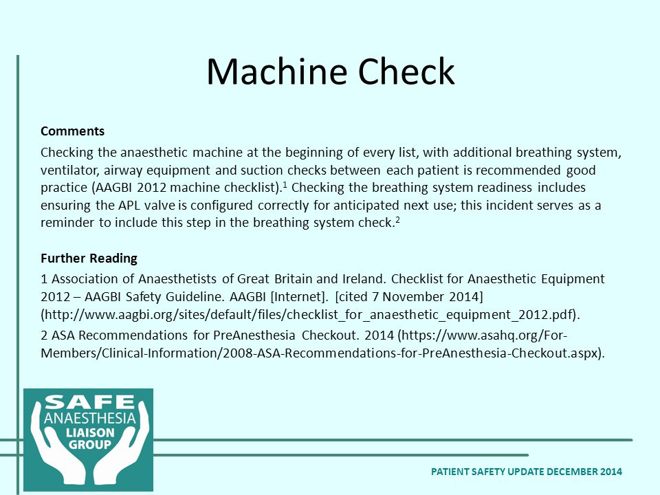 Comments Checking the anaesthetic machine at the beginning of every list, with additional breathing system, ventilator, airway equipment and suction c