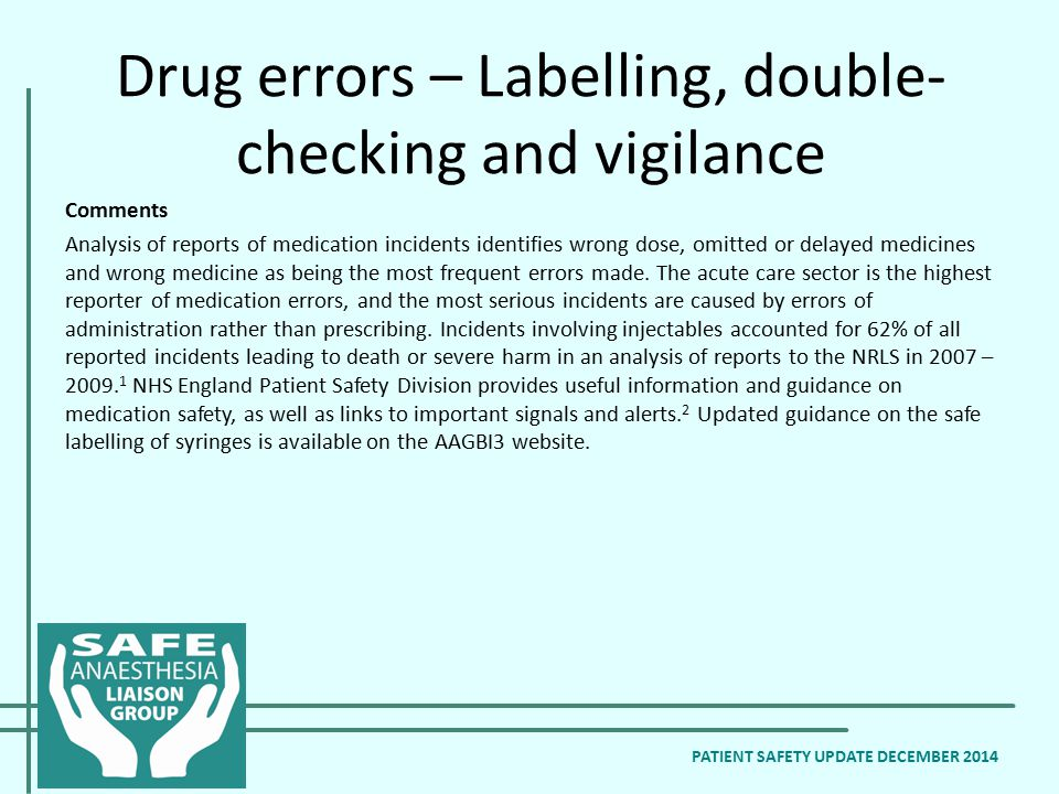 Comments Analysis of reports of medication incidents identifies wrong dose, omitted or delayed medicines and wrong medicine as being the most frequent errors made.