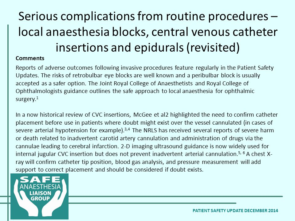 Serious complications from routine procedures – local anaesthesia blocks, central venous catheter insertions and epidurals (revisited) PATIENT SAFETY