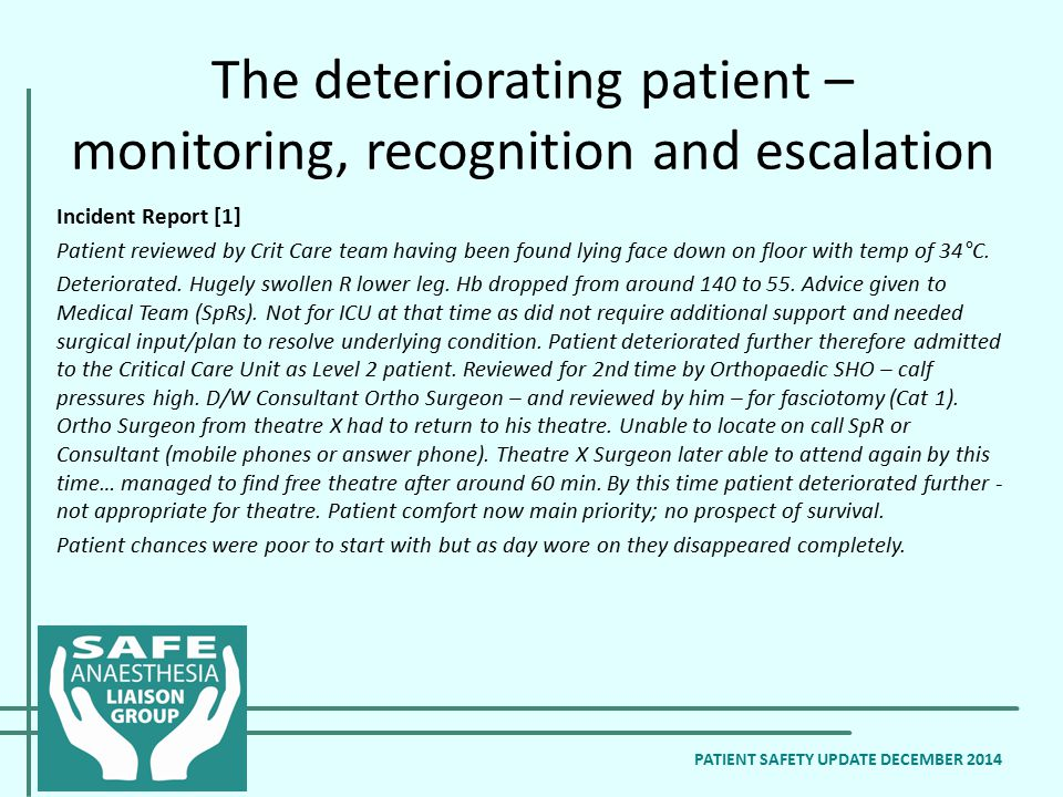 The deteriorating patient – monitoring, recognition and escalation PATIENT SAFETY UPDATE DECEMBER 2014 Incident Report [1] Patient reviewed by Crit Ca