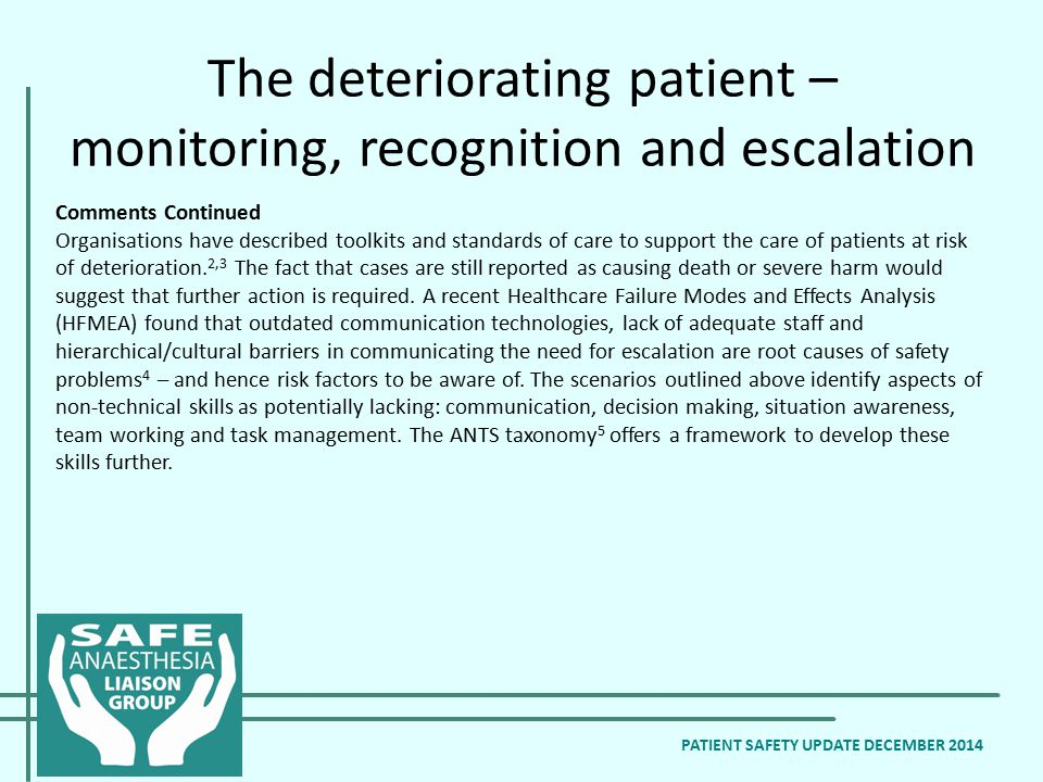 The deteriorating patient – monitoring, recognition and escalation PATIENT SAFETY UPDATE DECEMBER 2014 Comments Continued Organisations have described