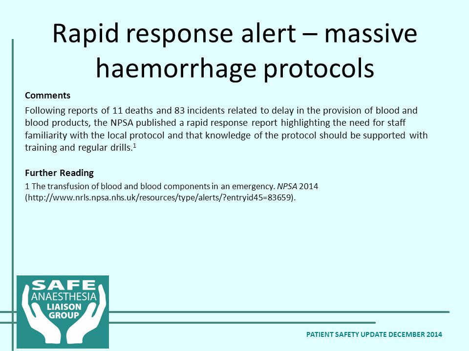 Rapid response alert – massive haemorrhage protocols PATIENT SAFETY UPDATE DECEMBER 2014 Comments Following reports of 11 deaths and 83 incidents rela