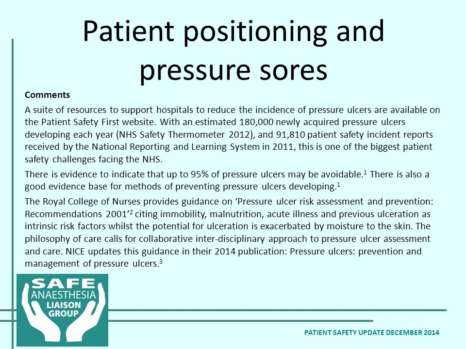Patient positioning and pressure sores PATIENT SAFETY UPDATE DECEMBER 2014 Comments A suite of resources to support hospitals to reduce the incidence