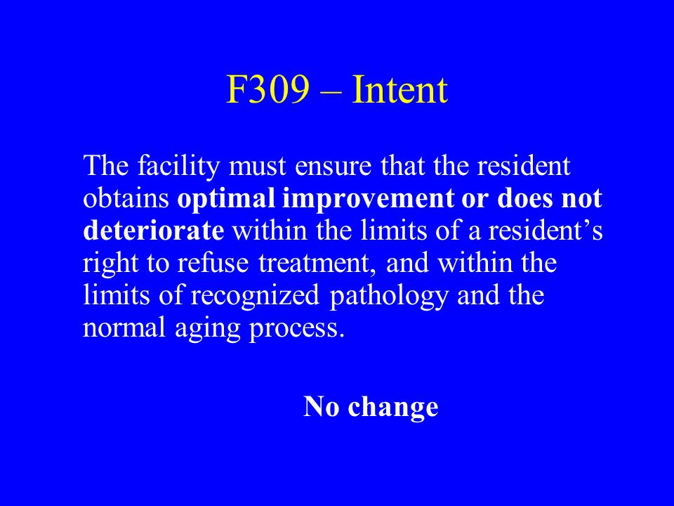 F314 Investigative Protocol Unable to observe due to dressing protocol: –Inspect surrounding tissues –May request the dressing be removed if other information suggests a possible treatment/assessment problem