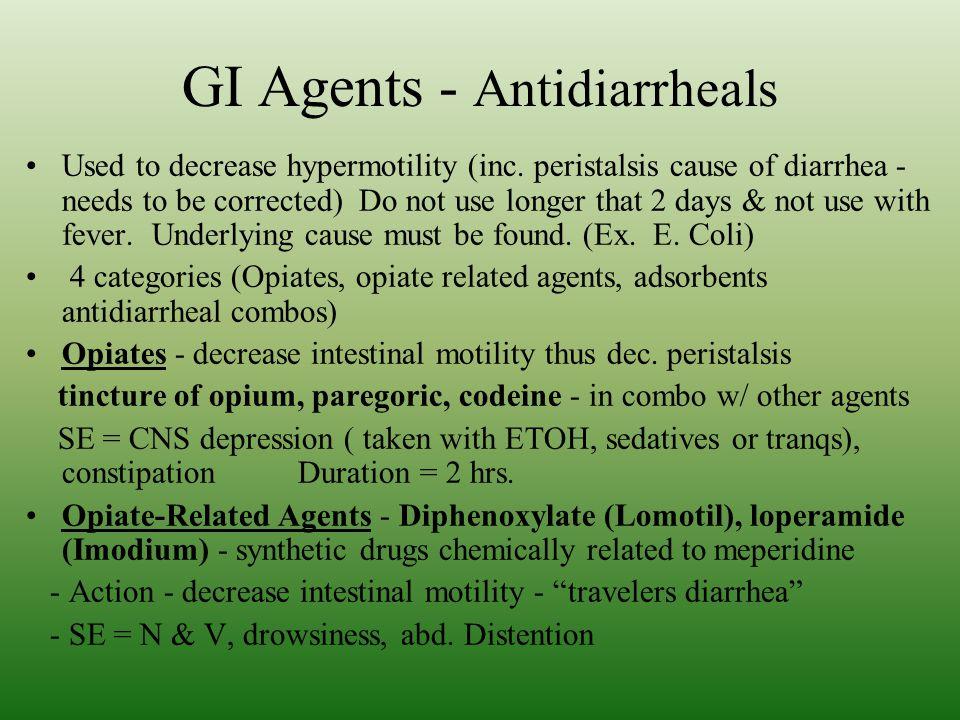 GI Agents - Antidiarrheals Used to decrease hypermotility (inc.
