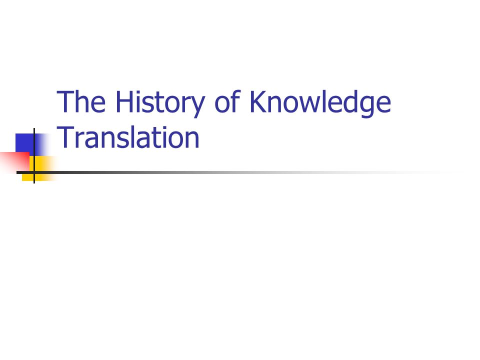 The History of Knowledge Translation