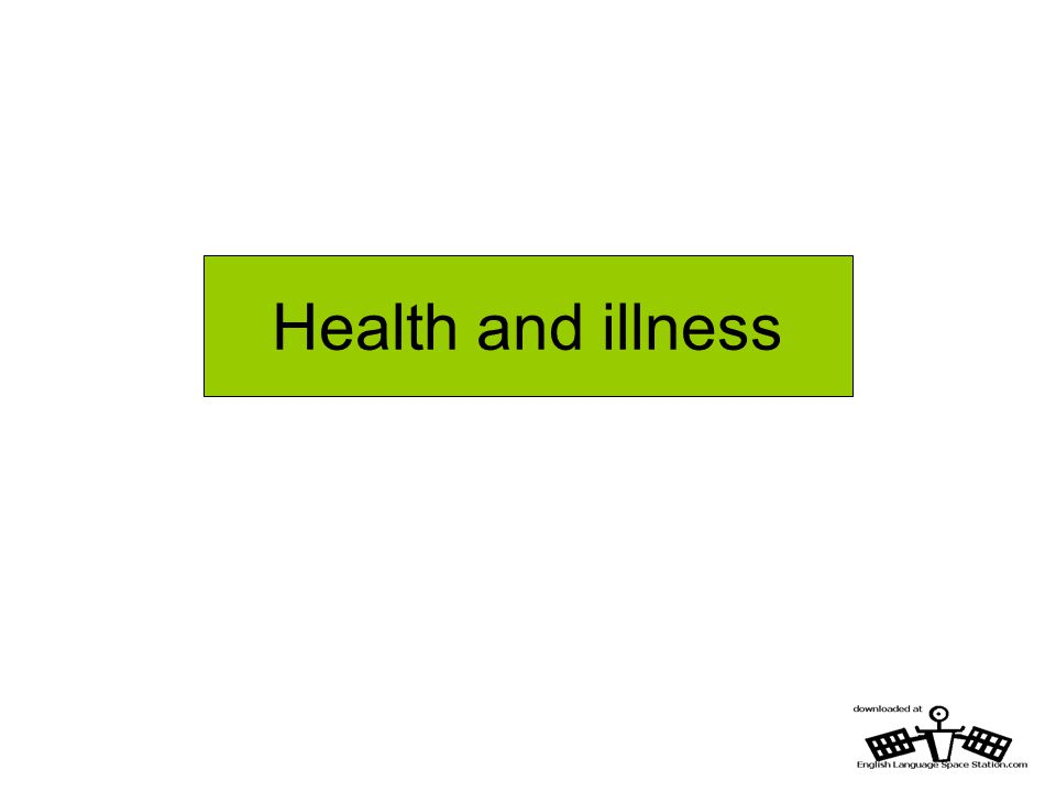 Health and Illness – Collocations Match the two columns.