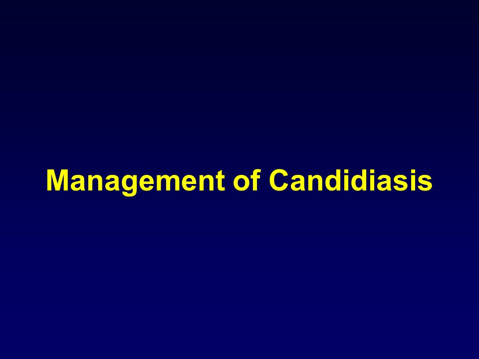 Management of Candidiasis