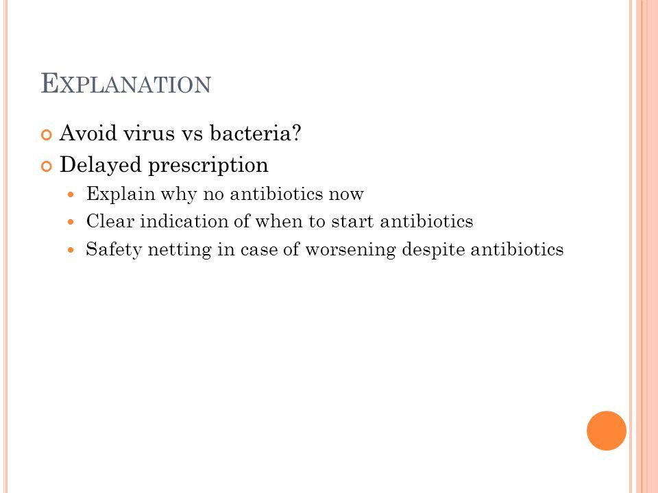 E XPLANATION Avoid virus vs bacteria.