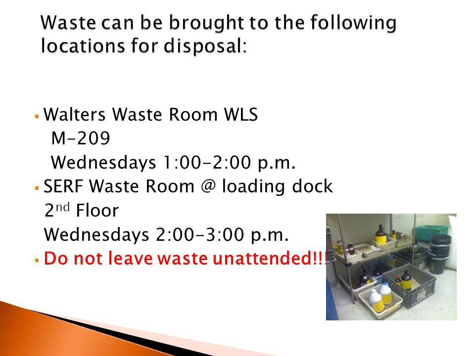  Walters Waste Room WLS M-209 Wednesdays 1:00-2:00 p.m.
