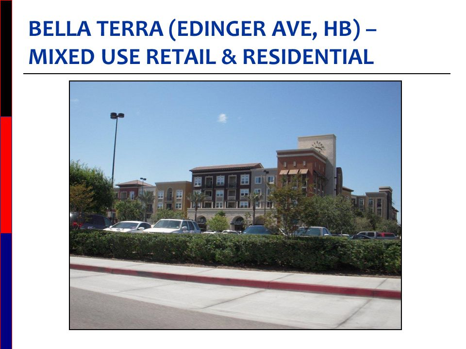 BELLA TERRA (EDINGER AVE, HB) – MIXED USE RETAIL & RESIDENTIAL