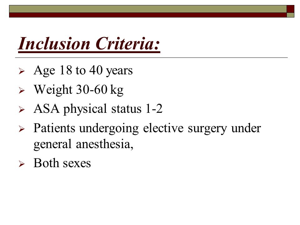 Inclusion Criteria:  Age 18 to 40 years  Weight 30-60 kg  ASA physical status 1-2  Patients undergoing elective surgery under general anesthesia,  Both sexes