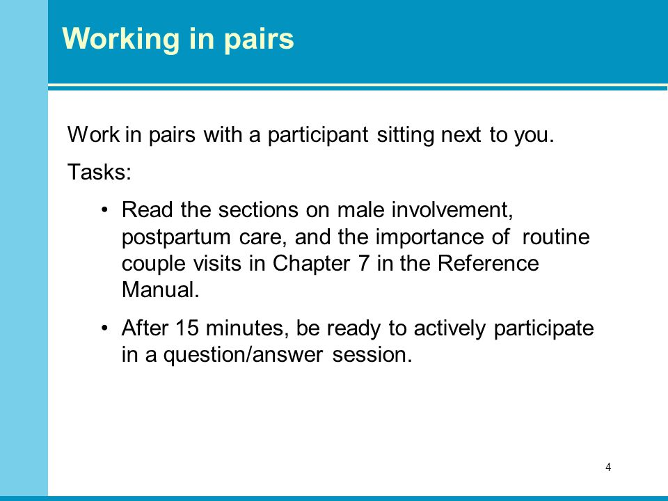 Working in pairs Work in pairs with a participant sitting next to you.