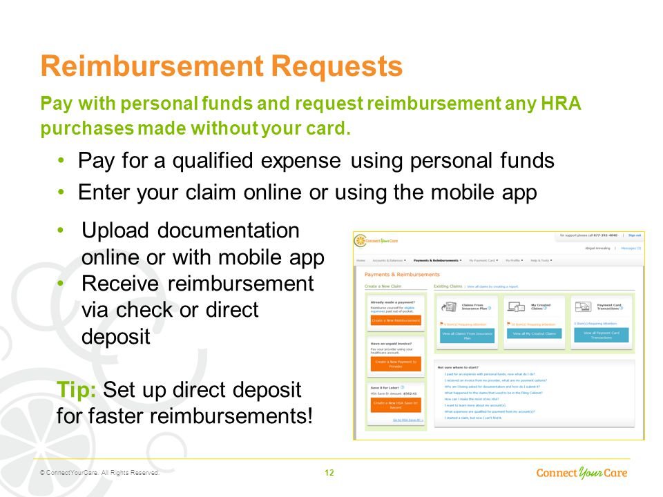 12 Reimbursement Requests Pay with personal funds and request reimbursement any HRA purchases made without your card. Pay for a qualified expense usin