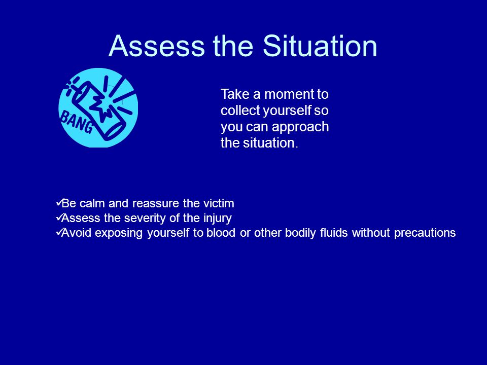 When an Injury Occurs  Assess the situation  Administer First Aid  Report the Incident