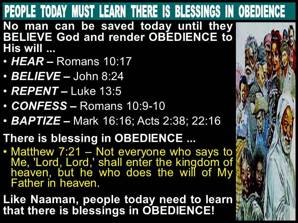 No man can be saved today until they BELIEVE God and render OBEDIENCE to His will...
