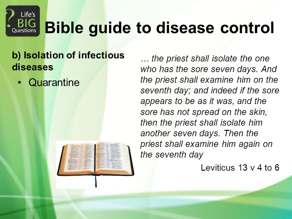 Bible guide to disease control Quarantine … the priest shall isolate the one who has the sore seven days.