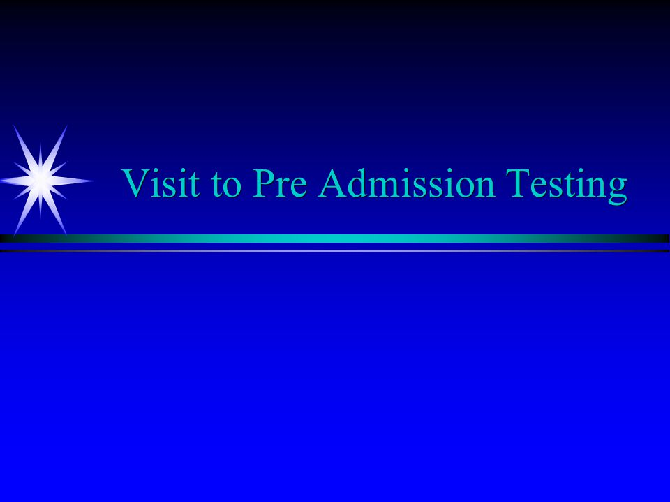 Visit to Pre Admission Testing