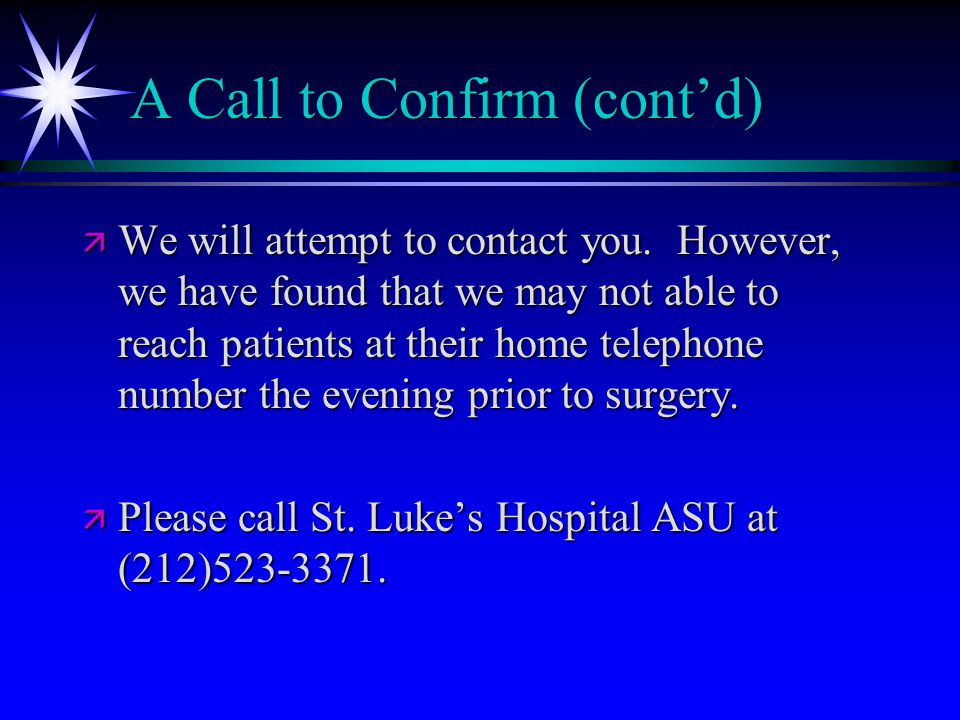 A Call to Confirm (cont'd) ä We will attempt to contact you.
