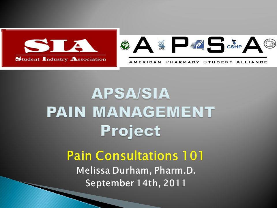 Pain Consultations 101 Melissa Durham, Pharm.D. September 14th, 2011