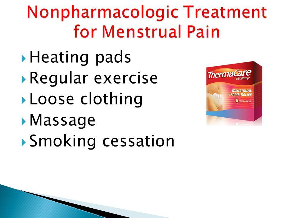  Heating pads  Regular exercise  Loose clothing  Massage  Smoking cessation