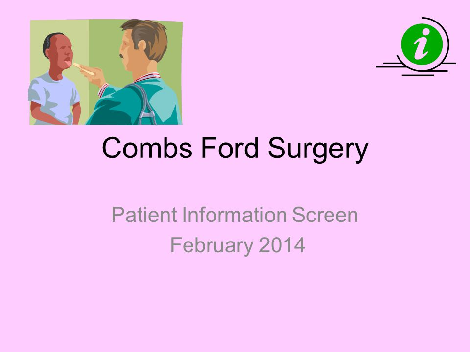 Combs Ford Surgery Patient Information Screen February 2014