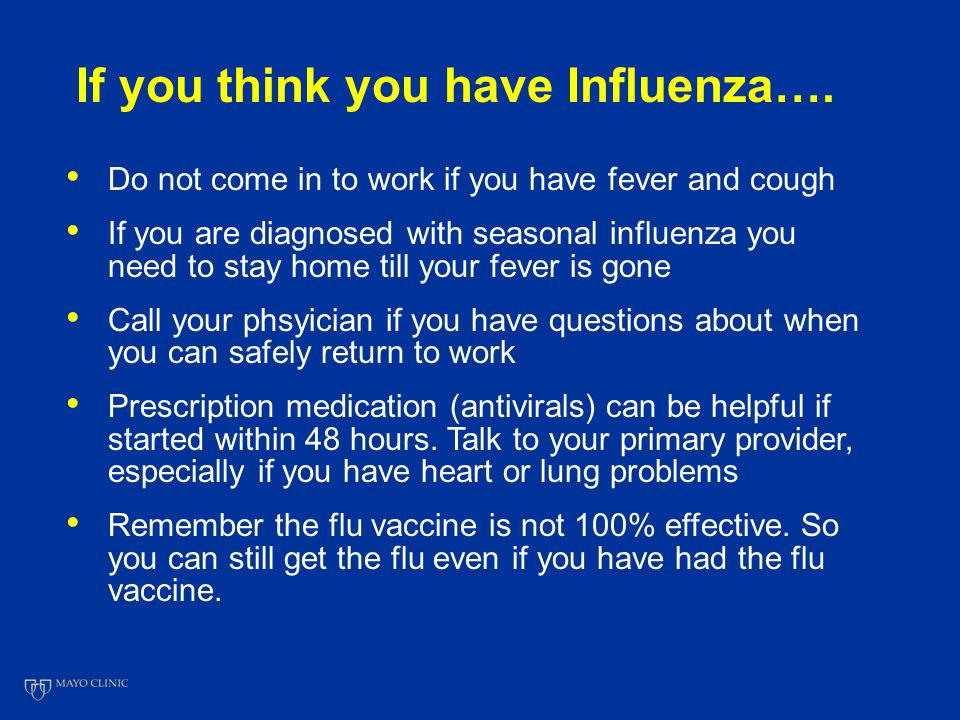 If you think you have Influenza….