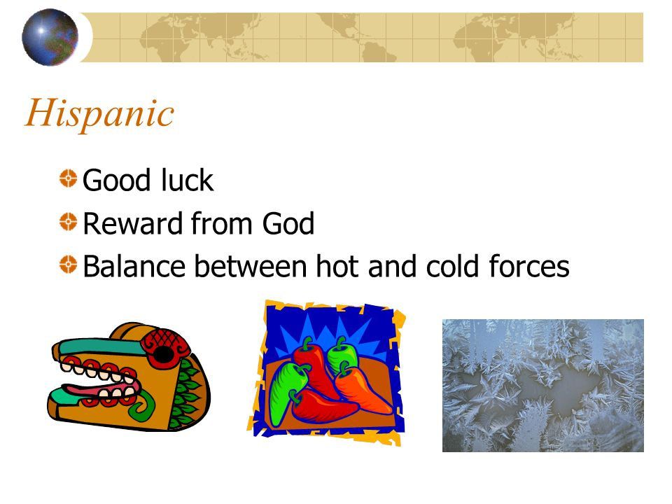 Hispanic Good luck Reward from God Balance between hot and cold forces