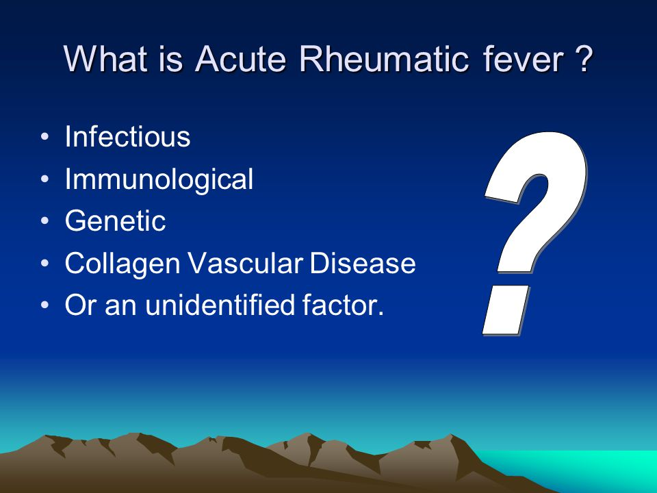 What is Acute Rheumatic fever .